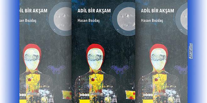 Hasan Bozdaş Şiirleri: Adil Bir Akşam