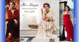 """Şirin Pancaroğlu'nun """"Ab-ı Hayat"""" Albümü"""