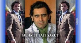 Mehmet Sait Yakut'u Rahmetle Anıyoruz