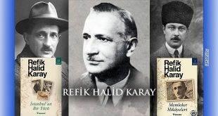 Refik Halid Karay Vefatının 54. Yılında Anılıyor